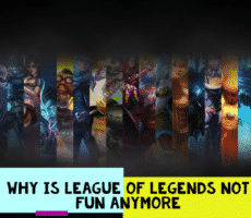 Why is League of Legends Not Fun Anymore
