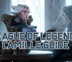 League of Legends Camille Guide