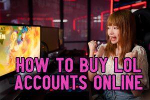 How to Buy LoL Accounts Online Gamer Girl