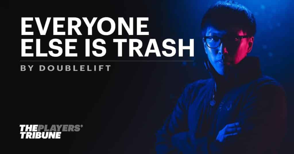 """Doublelift's iconic line """"Everyone Else is Trash"""" LoL Moments"""