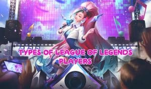 Seraphine as a famous pop star - Different Types of LoL Players